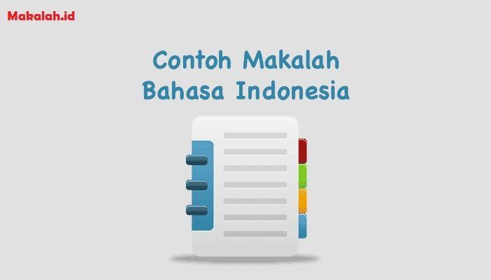 Contoh Makalah Bahasa Indonesia Makalah Id Apakah Anda Sudah Tahu Apa Saja Contoh Makalah Indonesia Tentunya Anda Akan Menja Bahasa Bahasa Indonesia Tulisan