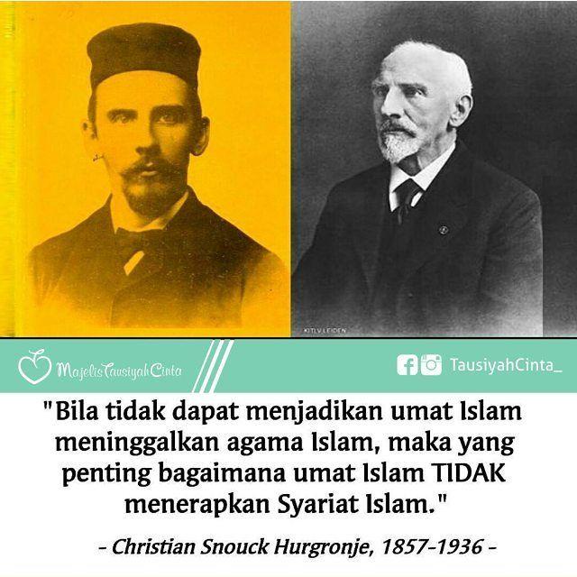 """Rahasia Kekuatan Umat Islam """"Bila tidak dapat menjadikan umat Islam meninggalkan (agama red) Islam maka yang penting bagaimana umat Islam tidak menerapkan syariat Islam"""" (Christian Snouck Hurgronje 1857-1936). .  Perkataan seorang Orientalis (Snouck Hurgronje) tersebut telah terbukti sukses melumpuhkan dan mencabut ruh Islam dari tubuh umat Islam. Ini merupakan sebuah bukti nyata bahwa rahasia kekuatan umat adalah pada sejauhmana Aqidah Islam mereka yakini pemikiran-pemikiran Islam mereka…"""