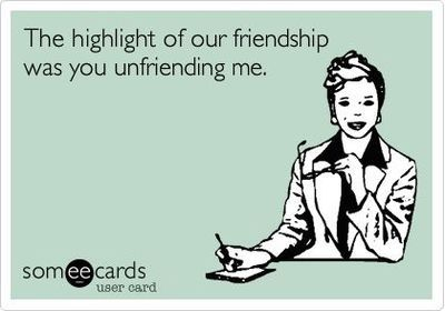 Quotes About Being Unfriended. QuotesGram