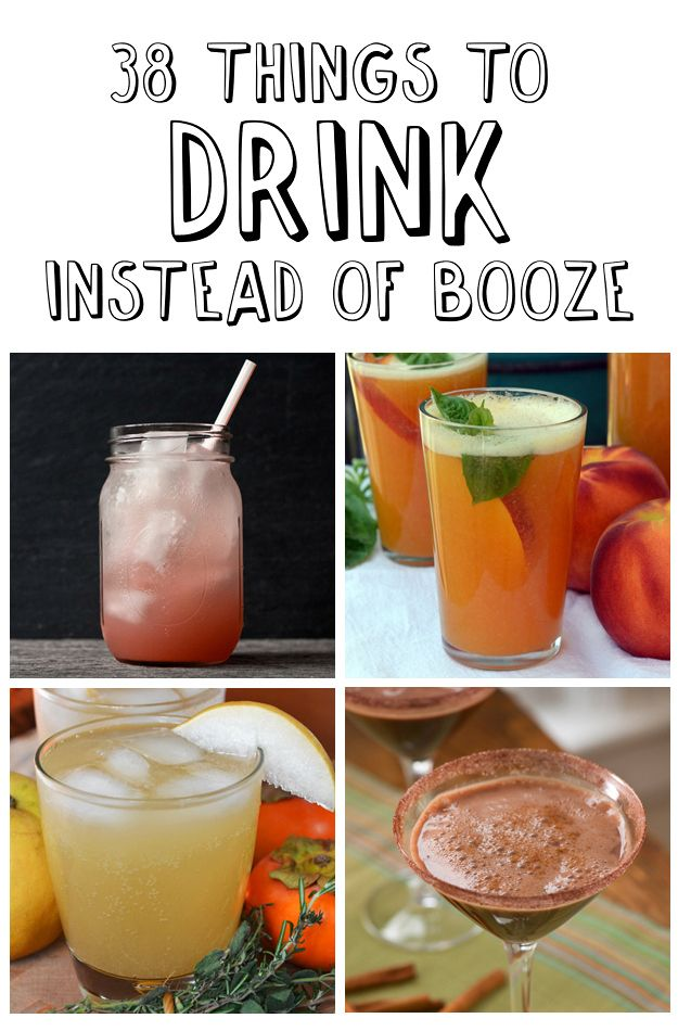38 Things To Drink Instead Of Booze - so many great recipes!!