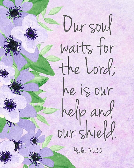 $10 Etsy printable word art by Sarabell Studio, Inspired by Psalm 33:20: Our soul waits for the Lord; he is our help and our shield.