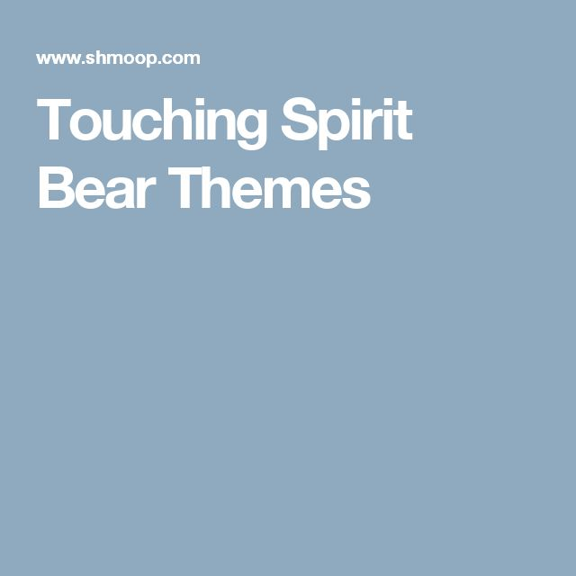 best touching spirit bear ideas book projects  struggling the themes of ben mikaelsenae s touching spirit bear weae ve got the quick and easy lowdown on them here