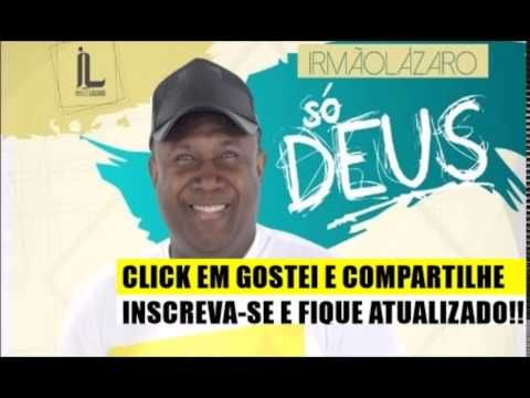 Irmao Lazaro - Cd Novo - So Deus 2016