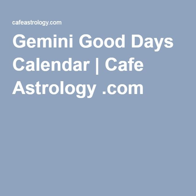 Gemini Good Days Calendar | Cafe Astrology .com