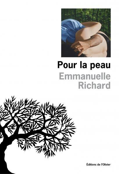 Pour la peau est un roman de Emmanuelle Richard publié aux éditions de L'Olivier. Une critique de Dahlem pour L'Ivre de Lire !