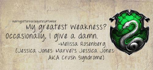 Slytherin quote from Marvel's Jessica Jones by Melissa Rosenberg