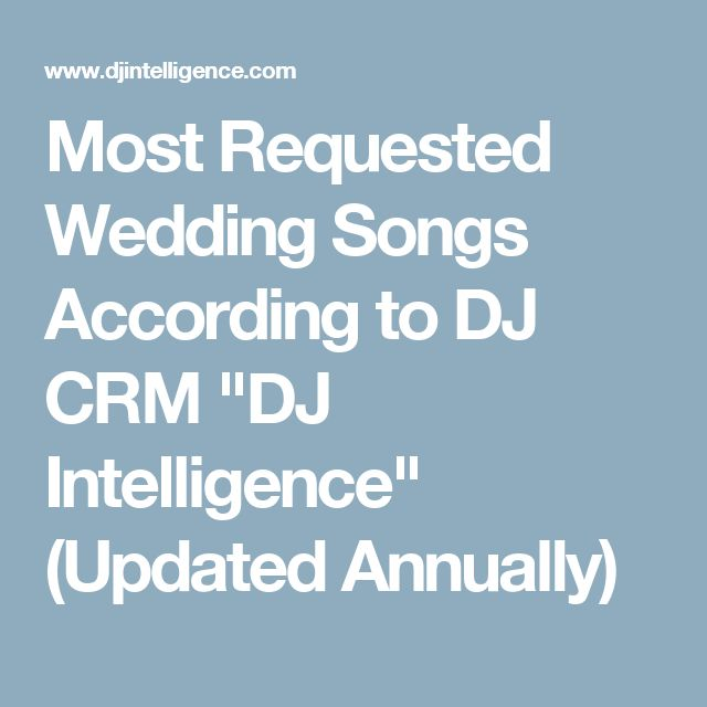 7 best wedding dj playlists images on pinterest most requested wedding songs according to dj crm dj intelligence updated junglespirit Gallery