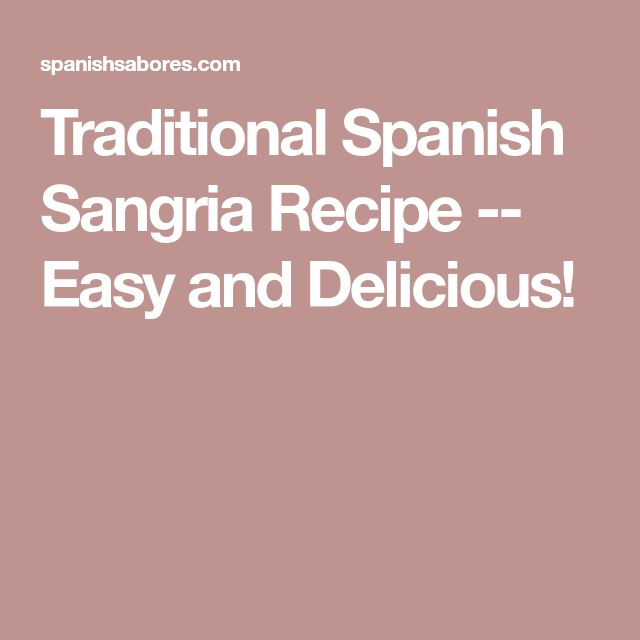 Traditional Spanish Sangria Recipe -- Easy and Delicious!