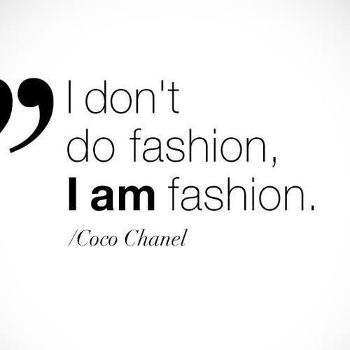 Znalezione obrazy dla zapytania I don't do fashion, I AM fashion