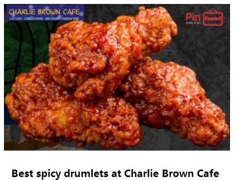Best spicy drumlets specials deal 2018 at Charlie Brown Cafe, Orchard Road,   Singapore, the best comics themed cafe at Cathay Cineleisure Orchard. It is   Singapore MUIS Halal certified restaurant and cafe.