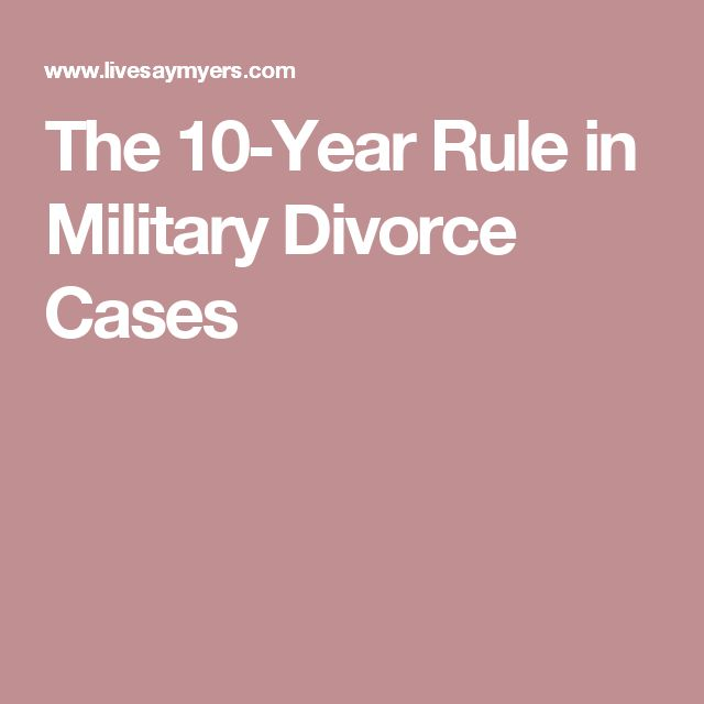 The 10-Year Rule in Military Divorce Cases