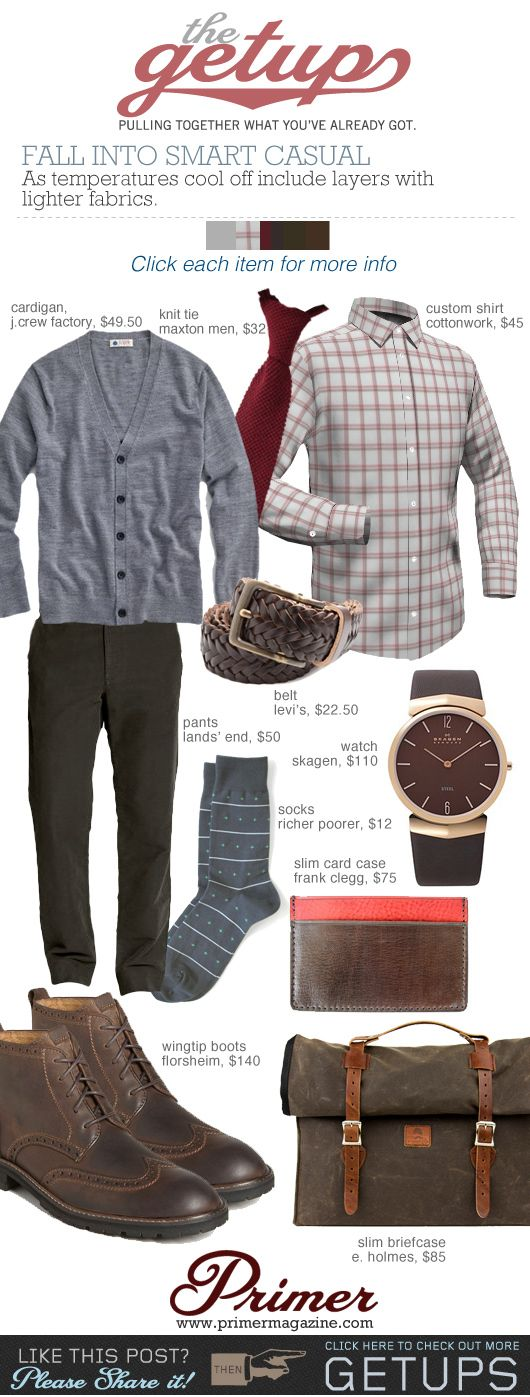 The Getup: Fall Into Smart Casual            As temperatures cool off include layers with lighter fabrics.