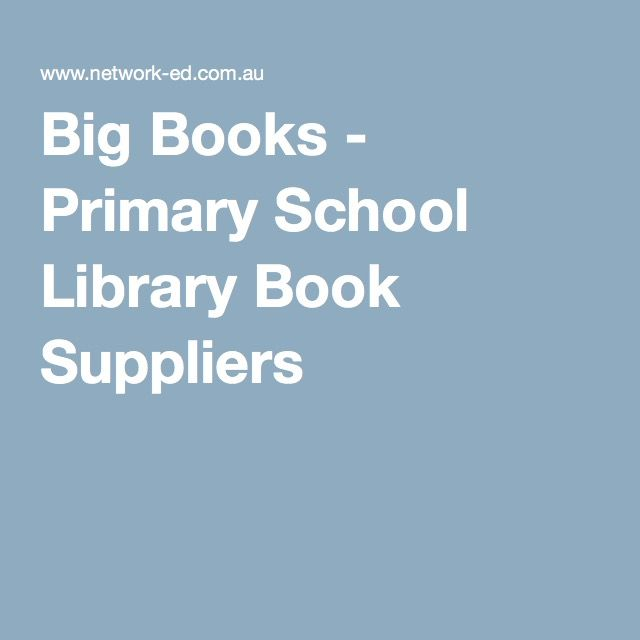 Big Books - Primary School Library Book Suppliers
