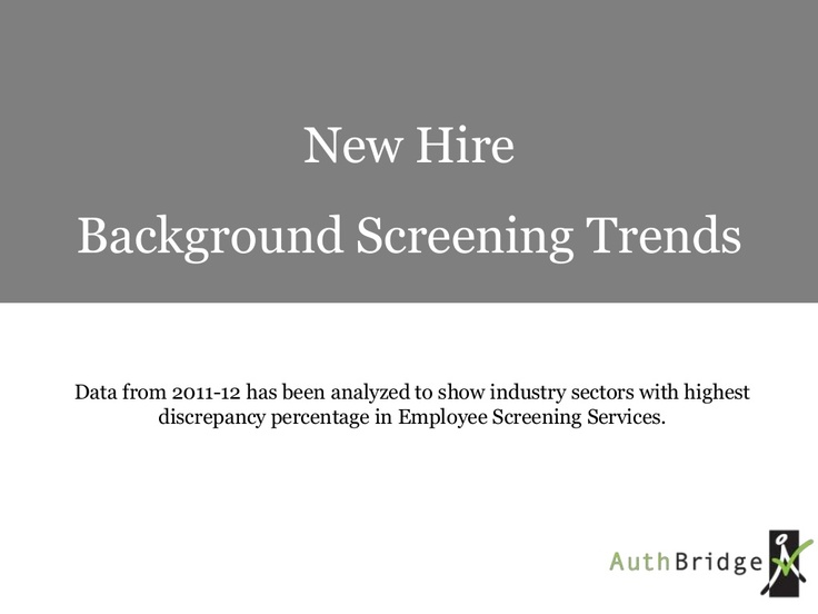 Background Screening Trends by AuthBridge via Slideshare