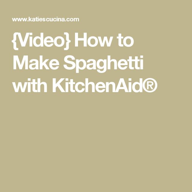{Video} How to Make Spaghetti with KitchenAid®