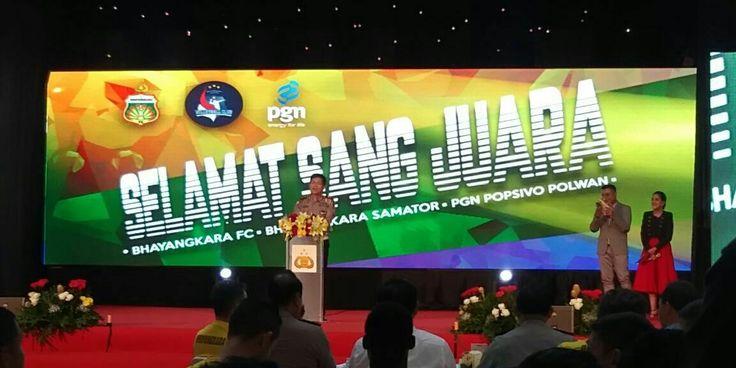 Selamat Sang Juara Bhayangkara FC Bhayangkara Samator Dan Popsivo Polwan