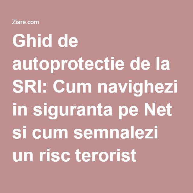 Ghid de autoprotectie de la SRI: Cum navighezi in siguranta pe Net si cum semnalezi un risc terorist