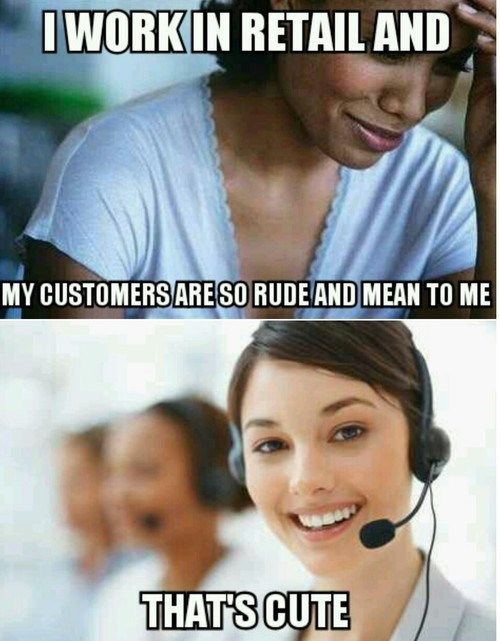 Who Actually Has it Worse?  Call center all the way. Most people won't call you a c**t to the face but they all do on the phone