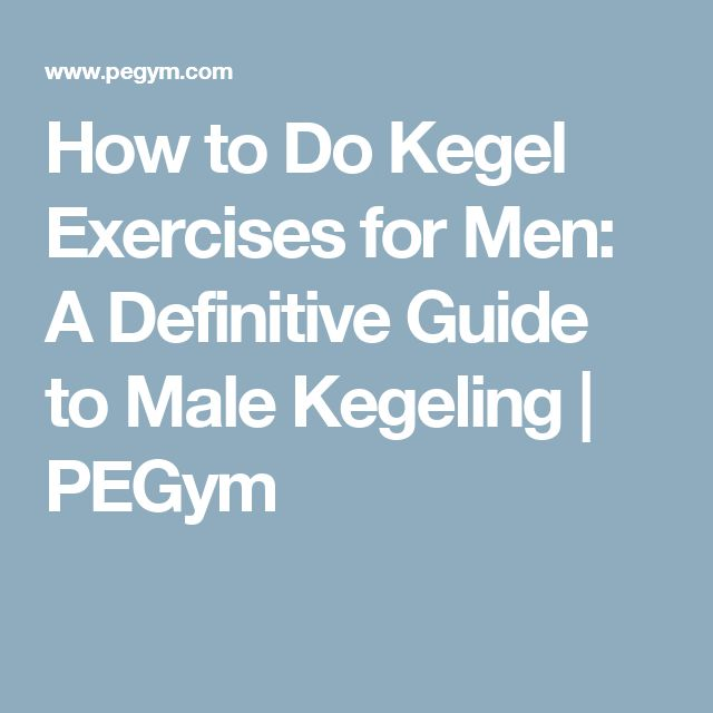 How to Do Kegel Exercises for Men: A Definitive Guide to Male Kegeling | PEGym