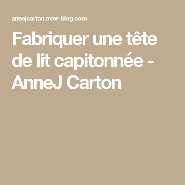 Fabriquer une tête de lit capitonnée - AnneJ Carton