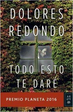 Todo esto te dare, de Dolores Redondo - Enlace al catálogo: http://benasque.aragob.es/cgi-bin/abnetop?ACC=DOSEARCH&xsqf99=792718