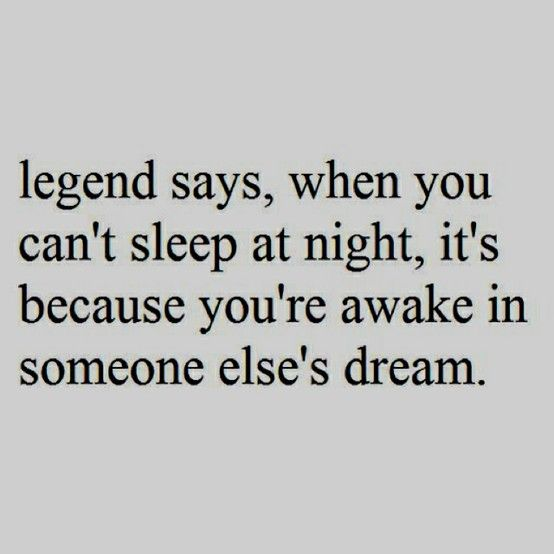 OOOH I like this: Idea, Unknown Quotes, Dreams, Southern Charms, Sleepless Night, Well Then, Can'T Sleep, Cant Sleep, Best Quotes