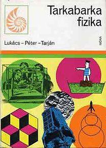 Lukács-Péter-Tarján: Tarkabarka fizika