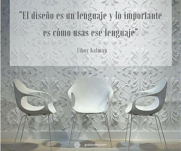 """""""El diseño es un lenguaje, y lo importante es cómo usas ese lenguaje""""  #diseño #comunicación #marca www.graciacalleja.com"""