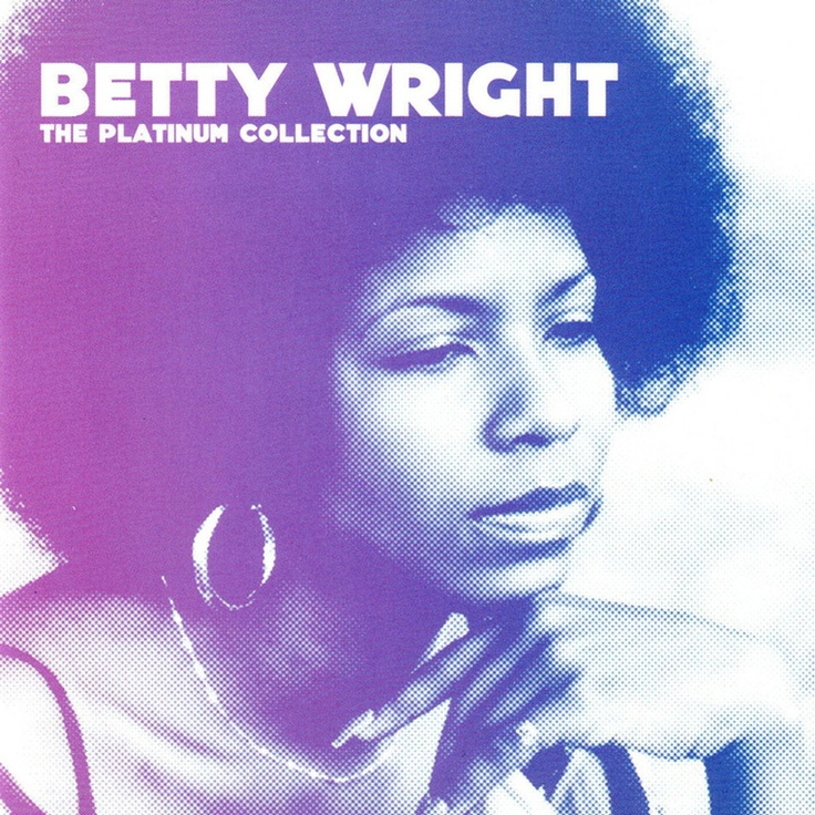 Betty Wright — One of the all-time greatest soul singers, period.