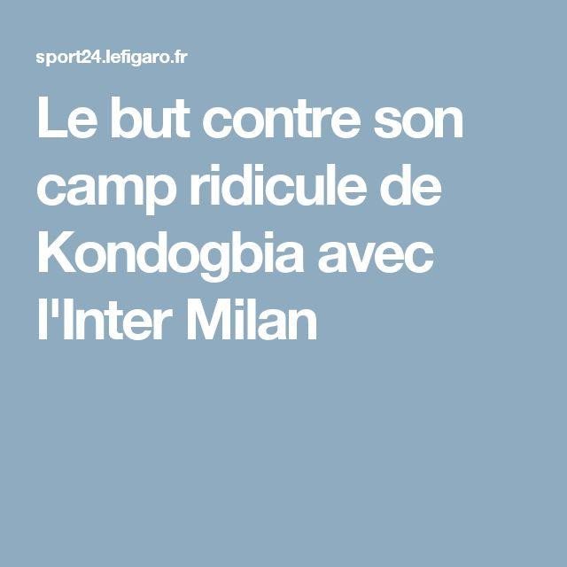 Le but contre son camp ridicule de Kondogbia avec l'Inter Milan