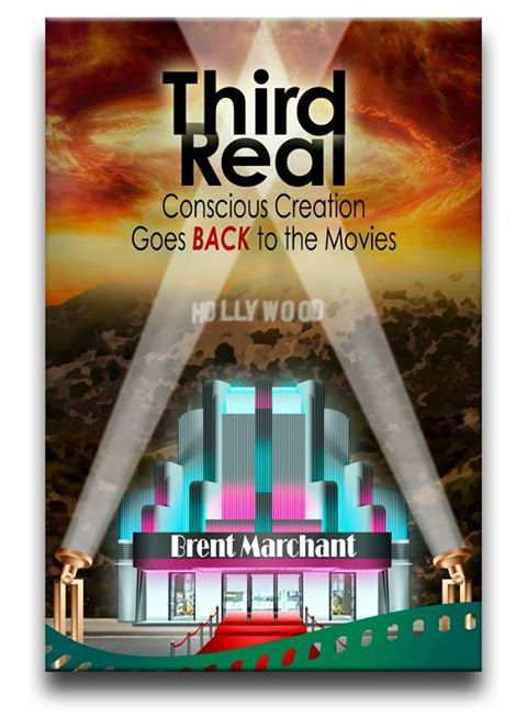 """Introducing """"Third Real: Conscious Creation Goes Back to the Movies,"""" the latest book from award-winning author Brent Marchant, to be released in print and ebook formats this fall! #Movies #consciouscreation #lawofattraction #ThirdReal #BrentMarchant"""