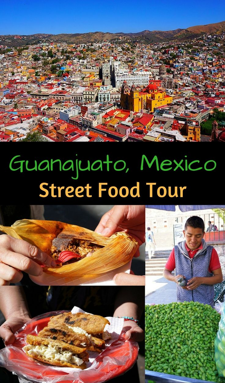 Guanajuato, Mexico Street Food Tour - Maybe the most delicious place in Mexico you never considered visiting, but should!
