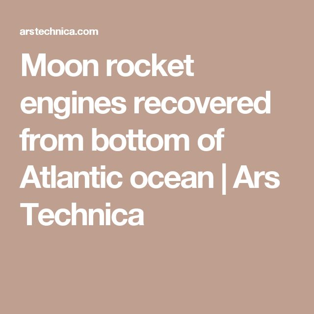 Moon rocket engines recovered from bottom of Atlantic ocean | Ars Technica