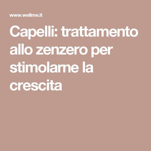 Capelli: trattamento allo zenzero per stimolarne la crescita