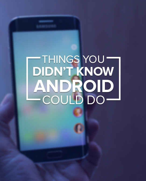 10 Things You Didn't Know Your Android Could Do