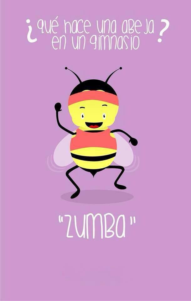 ¿What makes a bee in a gym?       Zumba