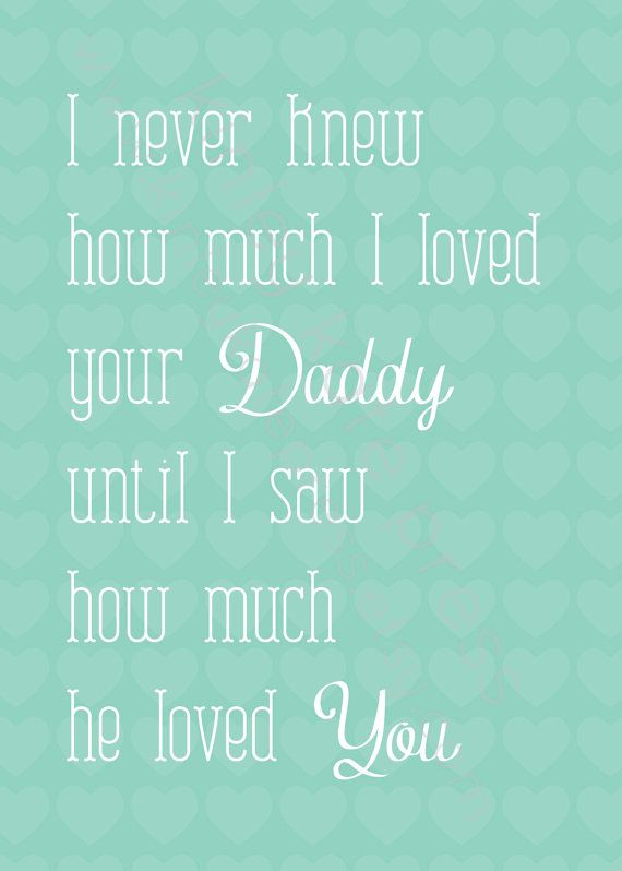 Baby Print - I Never Knew - Teal - 5x7 Print, Nursery Print, Baby GIRL, Fathers Day Gift, Kid Girl Art, 5x7 Nursery Art. $12.95, via Etsy.
