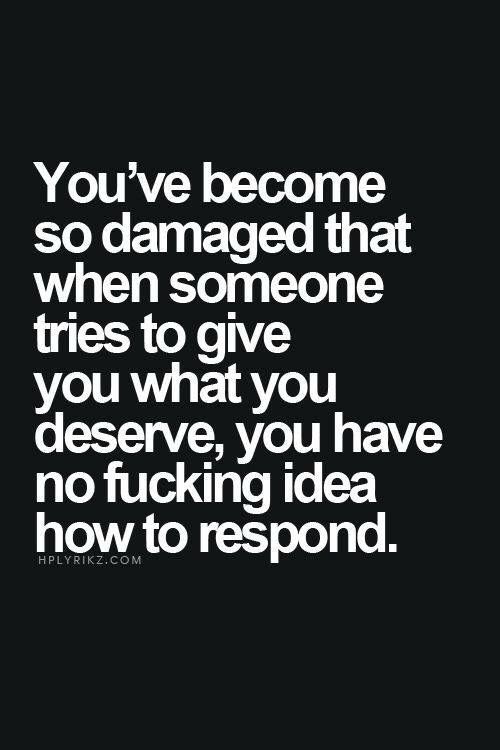 Aside from the bad language - the quote is true. When abused by an NPD parent - they make you feel as though you aren't worth anything good or nice - so when someone is nice to you, or giving, you can't help but wonder how much of your soul they want.
