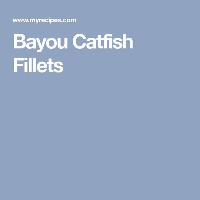 Bayou Catfish Fillets