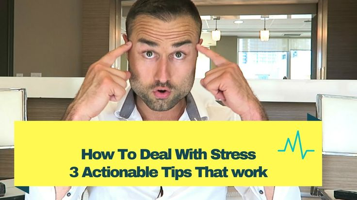 How To Deal With Stress: 3 Actionable Tips That work