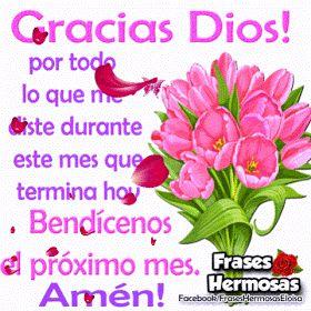 FrasesparatuMuro.com: Gracias Dios por todo lo que me diste este mes que termina