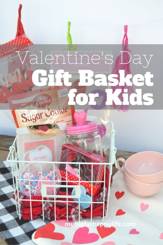 Valentine's Day Gift Basket for Kids - My Big Fat Happy Life  The Ultimate Pinterest Party, Week 83
