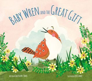 Chat with Vera: The Baby Wren and the Great Gift by Sally Lloyd-Jones, illustrations by Jen Corace