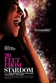 20 Feet From Stardom. Features back-up singers Darlene Love, Judith Hill, Merry Clayton, Lisa Fischer, Tata Vega and Jo Lawry. Directed by Morgan Neville. Academy Award for Best Documentary. 2013