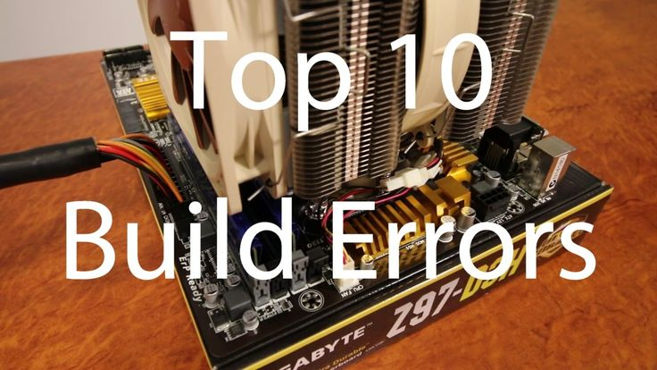 The Top 10 Computer Build Errors - How to troubleshoot a computer in 10 ...