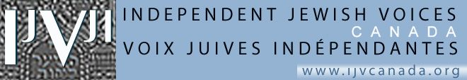 FOR IMMEDIATE RELEASE January 22, 2014 Independent Jewish Voices is appalled by Harper's honour from the Jewish National Fund OTTAWA- Independent Jewish Voices – Canada (IJV) is greatly disappointed t [...]