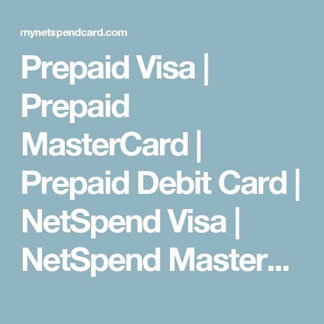 Prepaid Visa   Prepaid MasterCard   Prepaid Debit Card   NetSpend Visa   NetSpend MasterCard   Prepaid Credit Cards