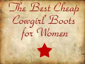 Best Selection of Cheap Cowgirl Boots