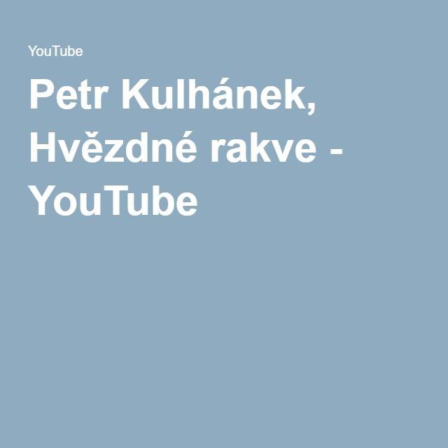 Petr Kulhánek, Hvězdné rakve - YouTube