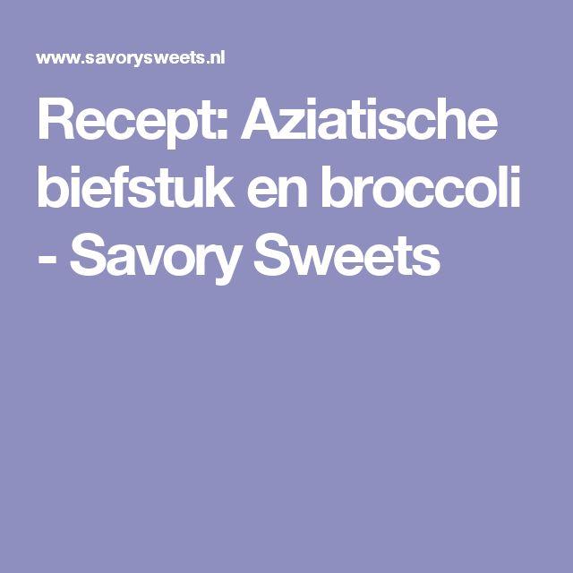 Recept: Aziatische biefstuk en broccoli - Savory Sweets